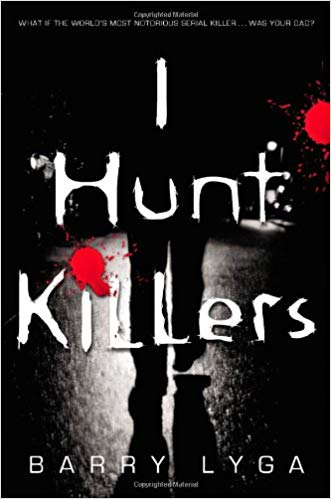 I Hunt Killers, by Barry Lyga