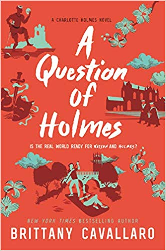 A Question of Holmes, by Brittany Cavallaro