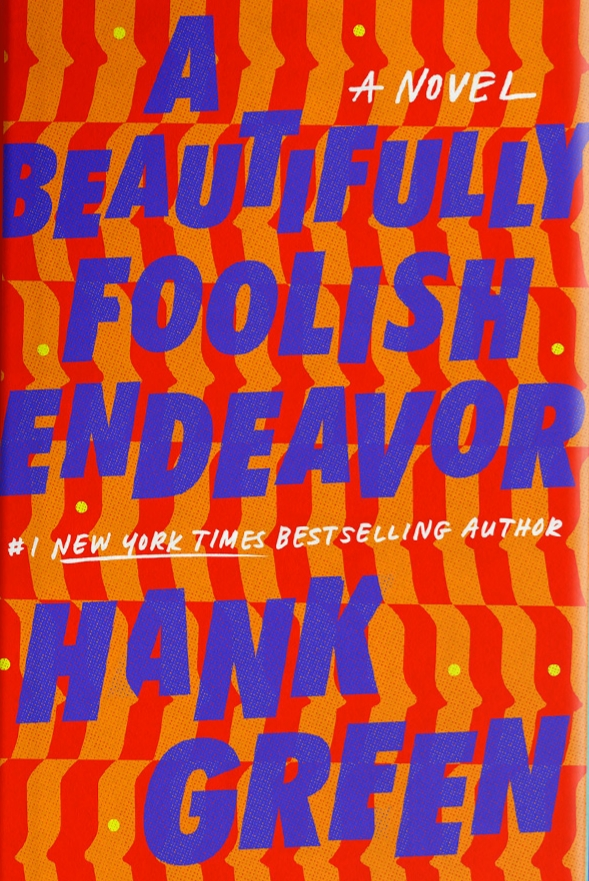 A Beautifully Foolish Endeavor (An Absolutely Remarkable Thing #2) by Hank Green book cover