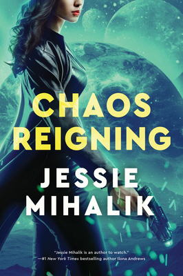 Chaos Reigning (Consortium Rebellion #3) by Jessie Mihalik book cover