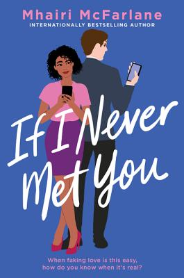 If I Never Met You by Mhairi McFarlane book cover