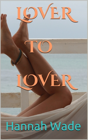Lover To Lover by Hannah Wade book cover