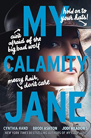 My Calamity Jane (The Lady Janies #3) by Cynthia Hand, Brodi Ashton, Jodi Meadows book cover