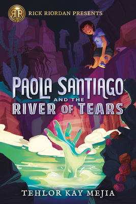 Paola Santiago and the River of Tears (Paola Santiago #1) by Tehlor Kay Mejia book cover