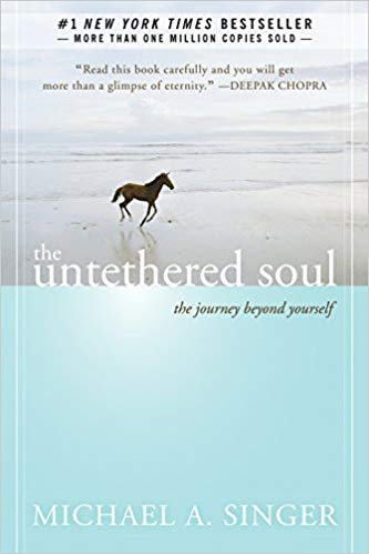 The Untethered Soul: The Journey Beyond Yourself by Michael A. Singer