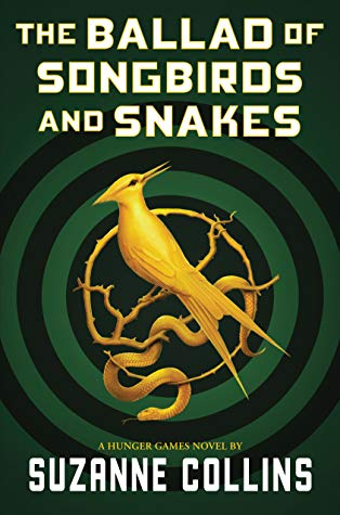 The Ballad of Songbirds and Snakes (The Hunger Games #0) by Suzanne Collins book cover