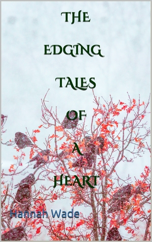 The Edging Tales of a Heart by Hannah Wade book cover