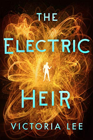 13. The Electric Heir (Feverwake #2) by Victoria Lee book cover
