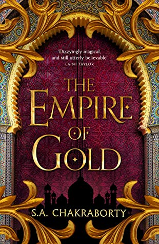 The Empire of Gold (The Daevabad Trilogy #3) by S.A. Chakraborty book cover