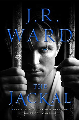 The Jackal (Black Dagger Brotherhood: Prison Camp #1) by J.R. Ward book cover