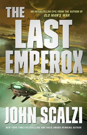 The Last Emperox (The Interdependency #3) by John Scalzi, Wil Wheaton book cover