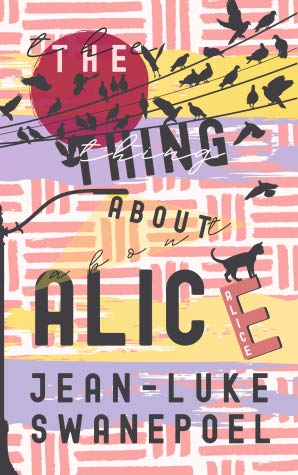 The Thing About Alice by Jean-Luke Swanepoel book cover