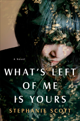 What's Left of Me Is Yours by Stephanie Scott book cover