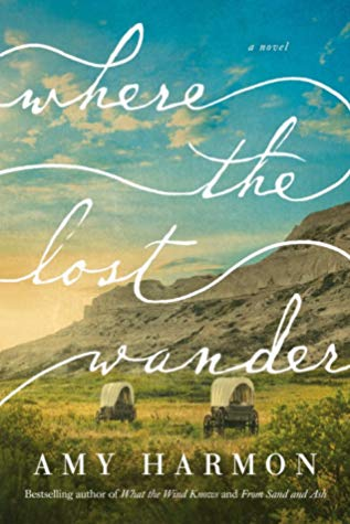 Where the Lost Wander by Amy Harmon book cover